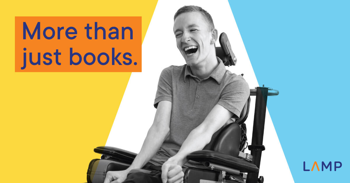 """Smiling man sitting in wheelchair next to text reading """"LAMP: More than just books"""""""