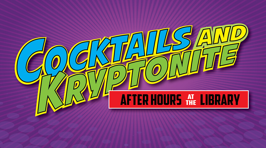 After Hours at the Library: Cocktails and Kryptonite