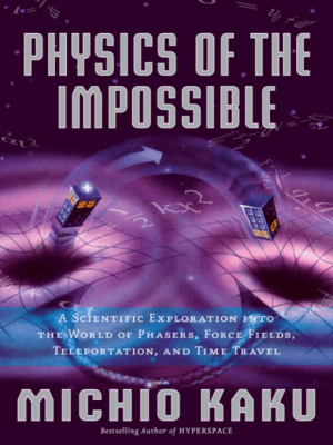 Cover of The Physics of the Impossible