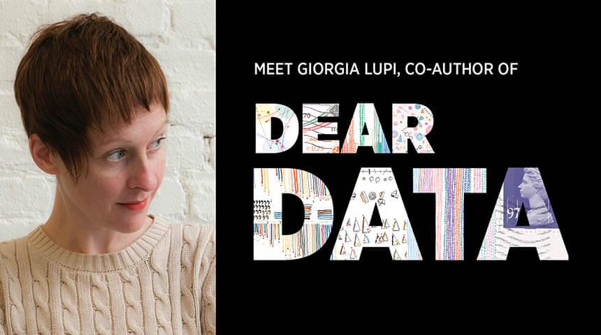 Author Giorgia Lupi and Dear Data