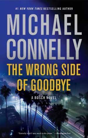 cover art of The Wrong Side of Goodbye by Michael Connelly