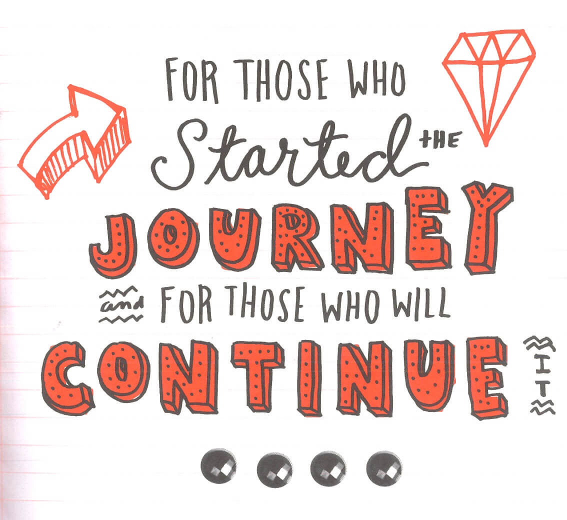 For those who started the journey and for those who will continue it.