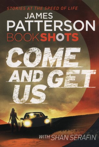 Cover for James Patterson's Come and Get Us