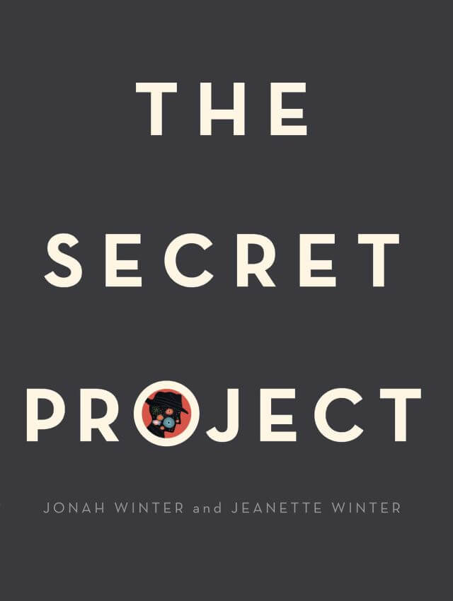 Cover art for The Secret Project by Jonah Winter