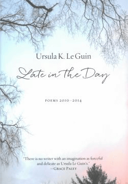 Cover for Ursula K Le Guin's Late in the Day book.