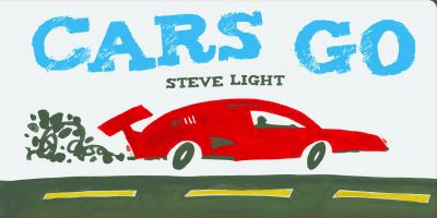 Cover for the book, Cars Go by Steve Light