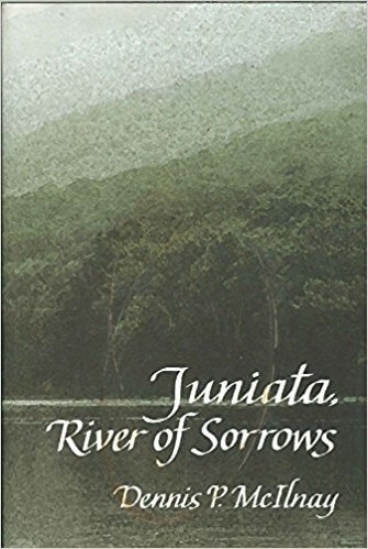 Cover Art for Juniata River of Sorrows by Dennis P. McIlnay