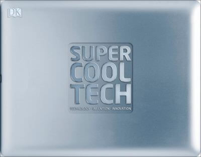 Cover of the book, Super Cool Tech