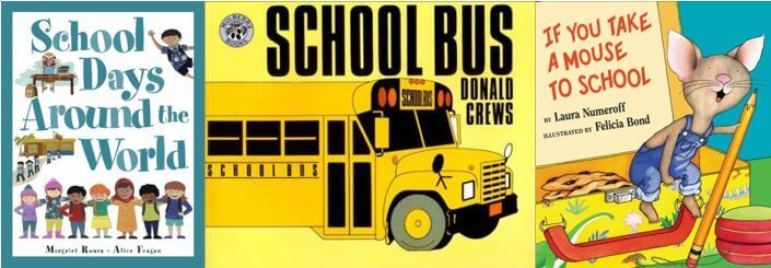 Composite image of the covers of three back to school books. School Days Around the World depicts children from around the world standing together. School Bus depicts a yellow bus viewed from the side. If You Take a Mouse depicts a cartoon mouse standing inside a lunchbox while holding a pencil.