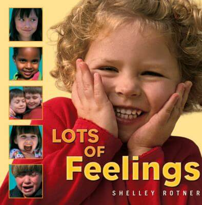 Cover of the book, Lots of Feelings by Shelley Rotner.