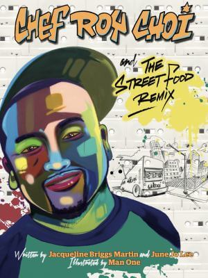 Cover of the book, Chef Roy Choi and the Street Food Remix.