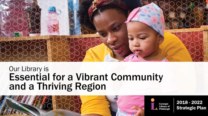 """Cover art for 2018-2022 Strategic Plan featuring a parent and child reading in children's area with text """"Our Library is Essential of a Vibrant Community and a Thriving Region."""""""