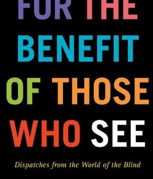 Cover of For The Benefit Of Those Who See