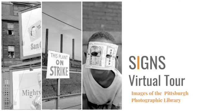 """Poster advertising the Signs exhibit virtual tour with the text """"Images of the Pittsburgh Photographic Library."""""""