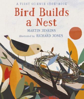 Cover of the book, Bird Builds a Nest by Martin Jenkins