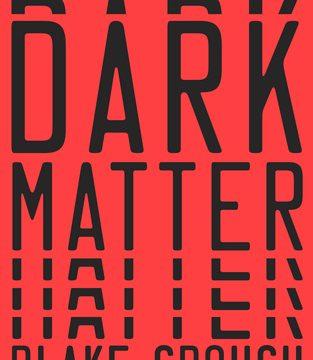 Cover art of Dark Matter by Blake Crouch