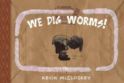 Cover of the book, We Dig Worms! by Kevin McCloskey