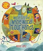 """Cover art for """"We've Got The Whole World In Our Hands"""" by Rafael Lopez"""