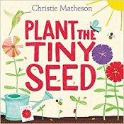 """Cover art for """"Plant the Tiny Seed"""" by Christie Matheson"""