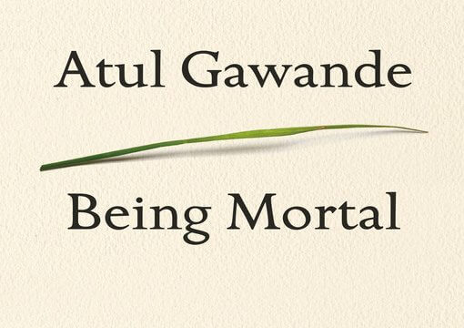 Book cover for Atul Gawande's Being Mortal.