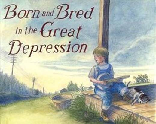 Cover art of Born and Bred in the Great Depression by Jonah Winter