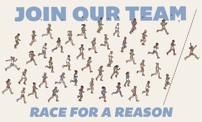 """Graphic of marathon runners with text """"Join our team, race for a reason!"""""""