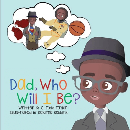 Cover of the book, Dad, Who Will I Be?