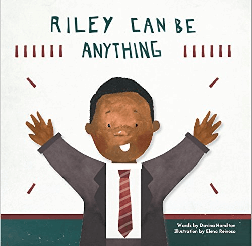 Cover of the book, Riley Can Be Anything.