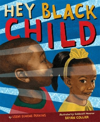 Cover of the book, Hey Black Child.