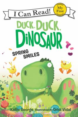 Cover of the book, Duck, Duck, Dinosaur Spring Smiles