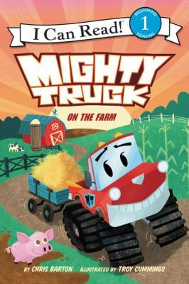 Cover of the book, Mighty Truck On the Farm