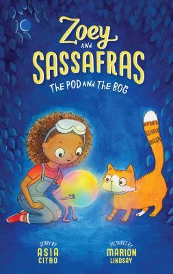 Cover of the book, Zoey and Sassafras, The Pod and the Bog.