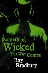 Cover art of Something Wicked this Way Comes by Ray Bradbury