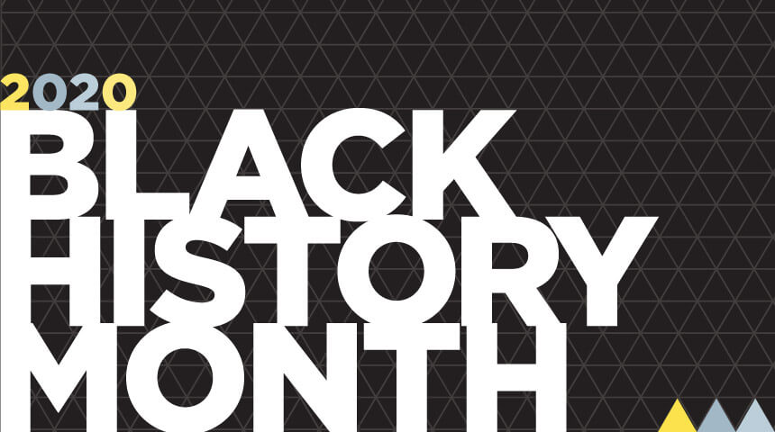 """Text """"2020 Black History Month"""" in front of black geometrical background."""