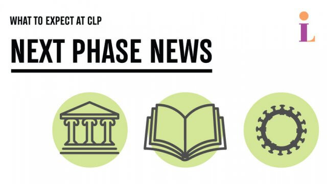 "Text reading ""What to expect at CLP: Next Phase News"" with library and covid illustrations."