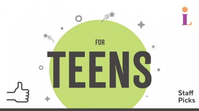 "Logo shows the words ""For Teens"" in center surrounded by stars. The words ""Staff Picks"" appears in the lower right corner. A thumbs-up appears in the lower left corner and a CLP symbol appears in the upper right corner."