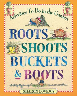 Roots Shoots Buckets and Boots