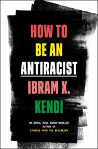 The book cover for How To Be An Antiracist by Ibram X Kendi, with the title in red, yellow, and green text on a black textured background.