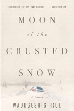 "Cover art for ""Moon of the Crusted Snow"" by Waubgeshig Rice."