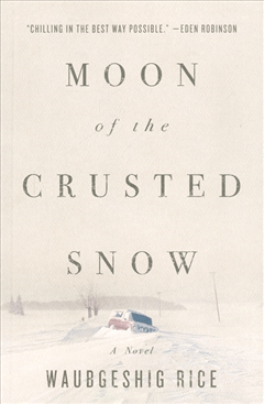 """Cover art for """"Moon of the Crusted Snow"""" by Waubgeshig Rice."""