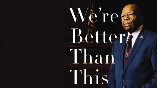 """Representative Elijah Cummings on black background with book title """"We're Better Than This"""""""