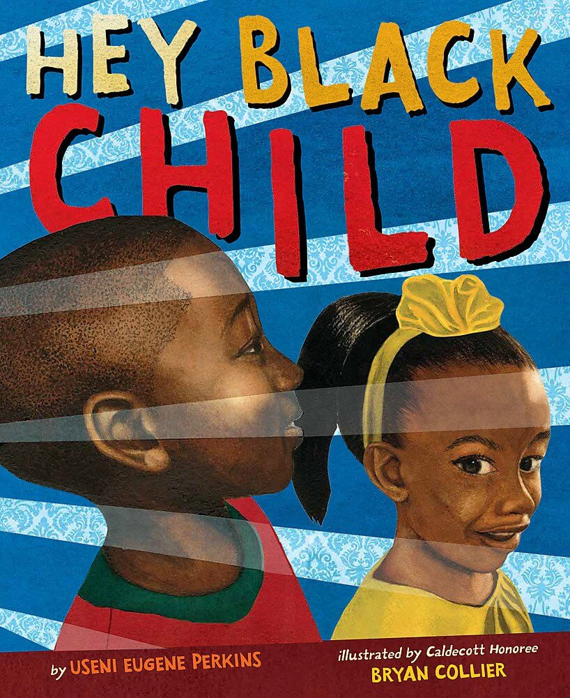 "Cover for the book, ""Hey Black Child"" by Useni Eugene Perkins."