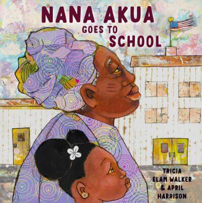 "Cover for the book, ""Nana Akua Goes To School"" by Tricia Elam Walker."