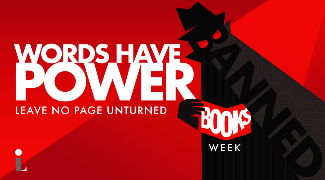 """The words, """"Words have power,"""" """"Leave no page unturned"""" and """"Banned Books Week"""" appear next to a shadowy figure"""